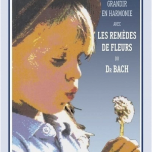 Grandir en harmonie avec les fleurs de Bach